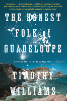 The Honest Folk of Guadeloupe, Timothy Williams, Soho Press, USA