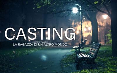 Casting - La ragazza di un altro mondo