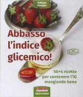 Abbasso l'indice glicemico, di Raffaella Fenoglio