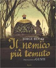 Il nemico più temuto, di Jorge Bucay e Gusti