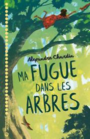 Ma Fugue Dans Les Arbres, di Alexandre Chardin