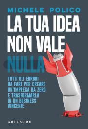 La tua idea non vale nulla, di Michele Polico
